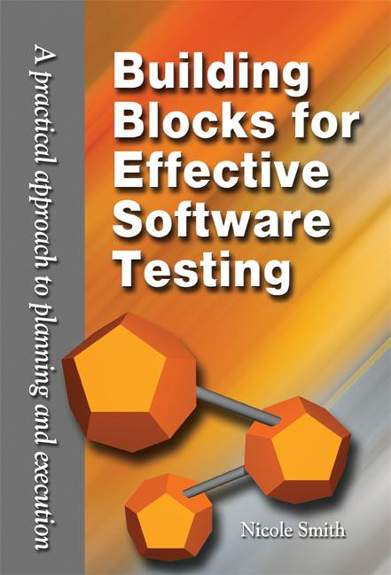 Building Blocks for Effective Software Testing: A Practical Approach to Planning and Execution EB9780982019795