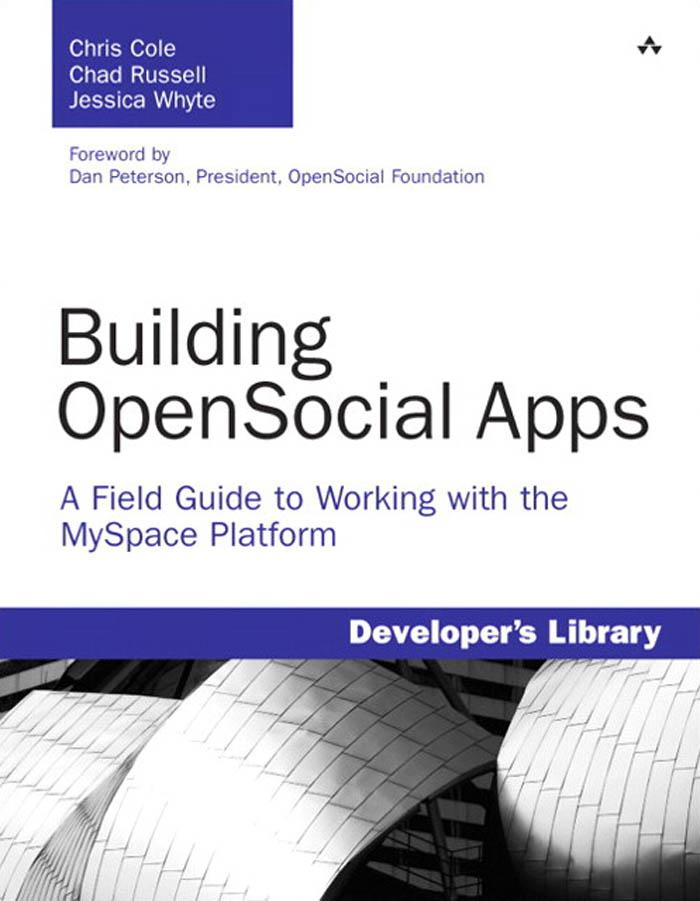 Building OpenSocial Apps: A Field Guide to Working with the MySpace Platform EB9780321619396