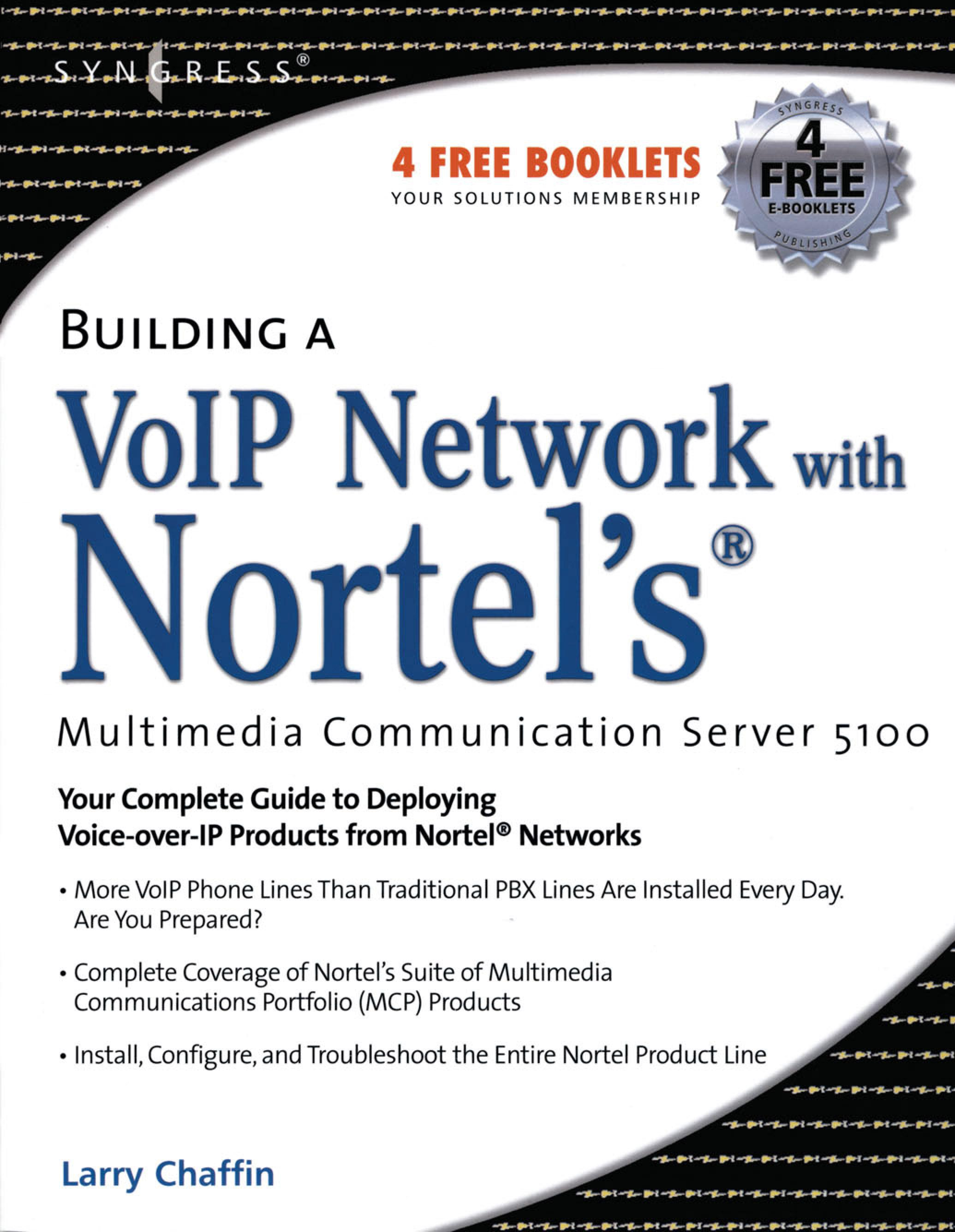 Building a VoIP Network with Nortel's Multimedia Communication Server 5100 EB9780080500171