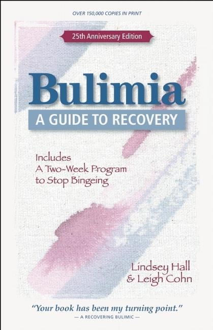 Bulimia: A Guide to Recovery EB9780876591444