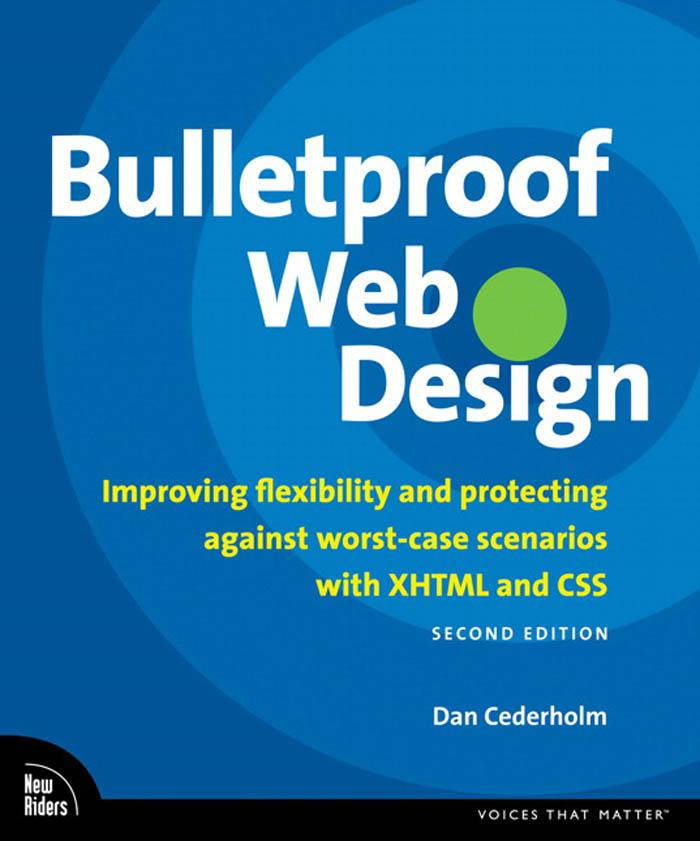 Bulletproof Web Design: Improving Flexibility and Protecting Against Worst-Case Scenarios with XHTML and CSS, Second Edition EB9780321514943