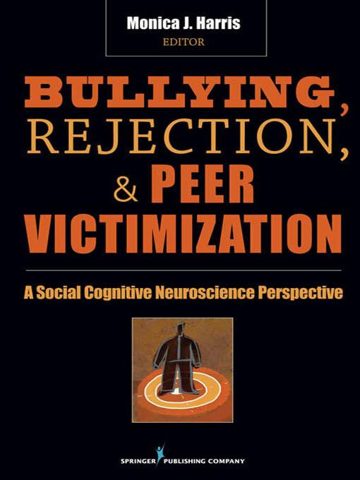 Bullying, Rejection, & Peer Victimization EB9780826103796