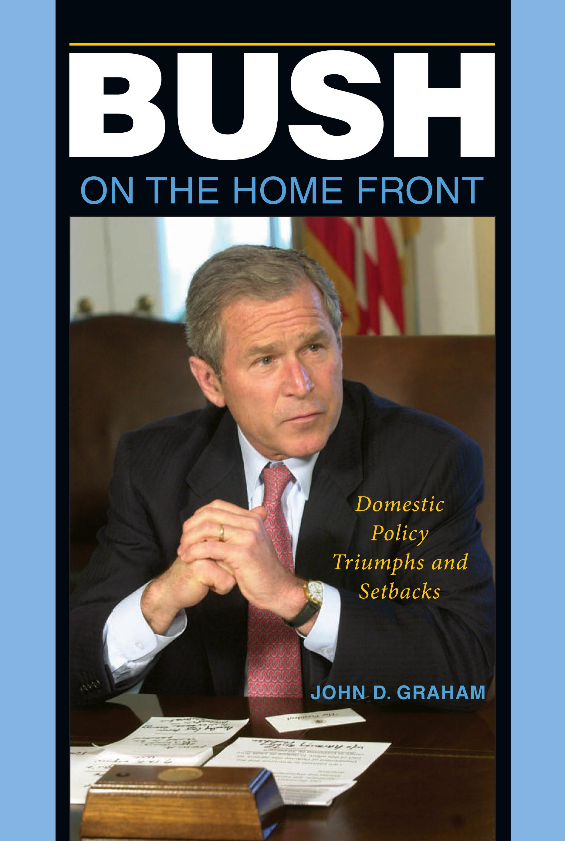 Bush on the Home Front: Domestic Policy Triumphs and Setbacks EB9780253004130