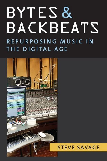 Bytes and Backbeats: Repurposing Music in the Digital Age EB9780472027736