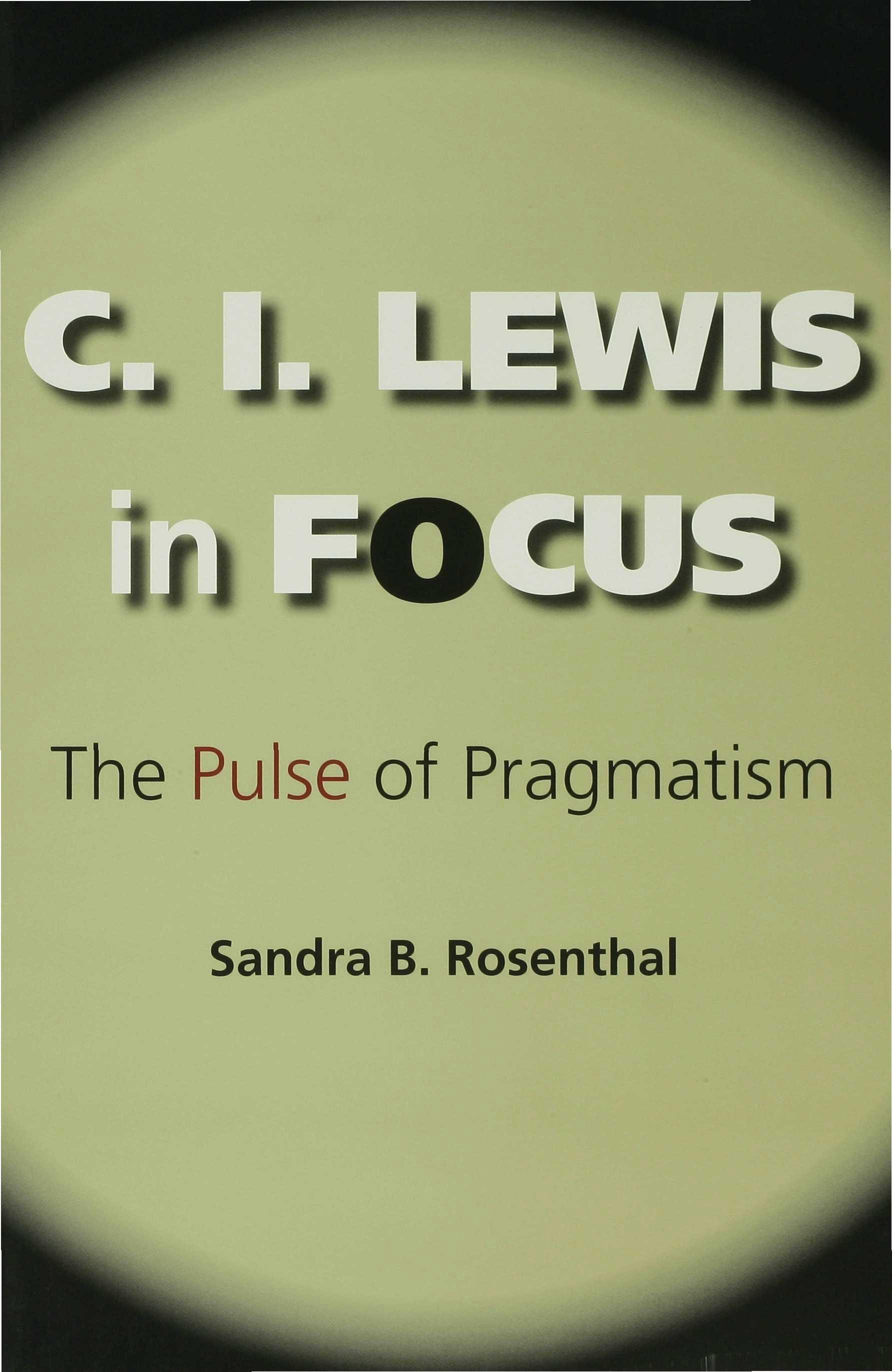C. I. Lewis in Focus EB9780253116772