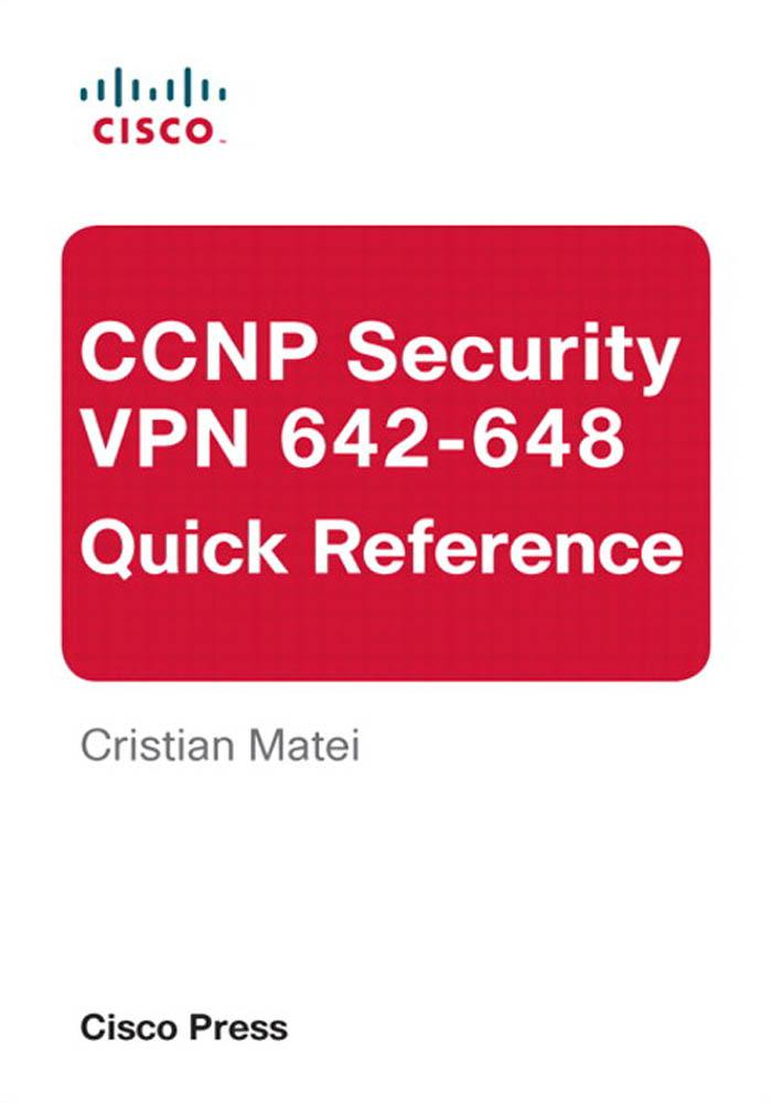 CCNP Security VPN 642-648 Quick Reference EB9780133057379