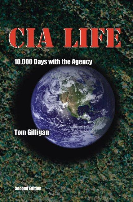 CIA LIFE: 10,000 Days with the Agency EB9780972965903