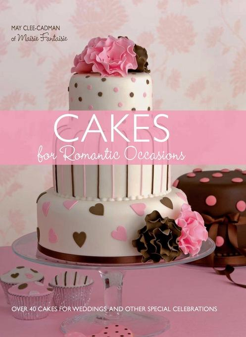 Cakes for Romantic Occasions EB9780715331767