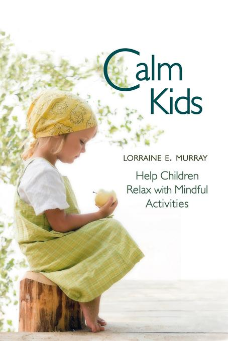 Calm Kids: Help Children Relax with Mindful Activities EB9780863159343