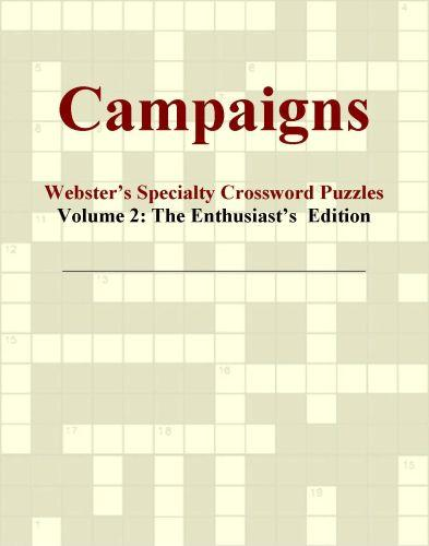 Campaigns - Webster's Specialty Crossword Puzzles, Volume 2: The Enthusiast's  Edition EB9780546422993