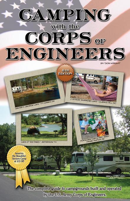 Camping With the Corps of Engineers: The Complete Guide to Campgrounds Built and Operated by the U.S. Army Corps of Engineers EB9780937877524
