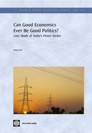 Can Good Economics Ever Be Good Politics?: Case Study of India's Power Sector EB9780821366813