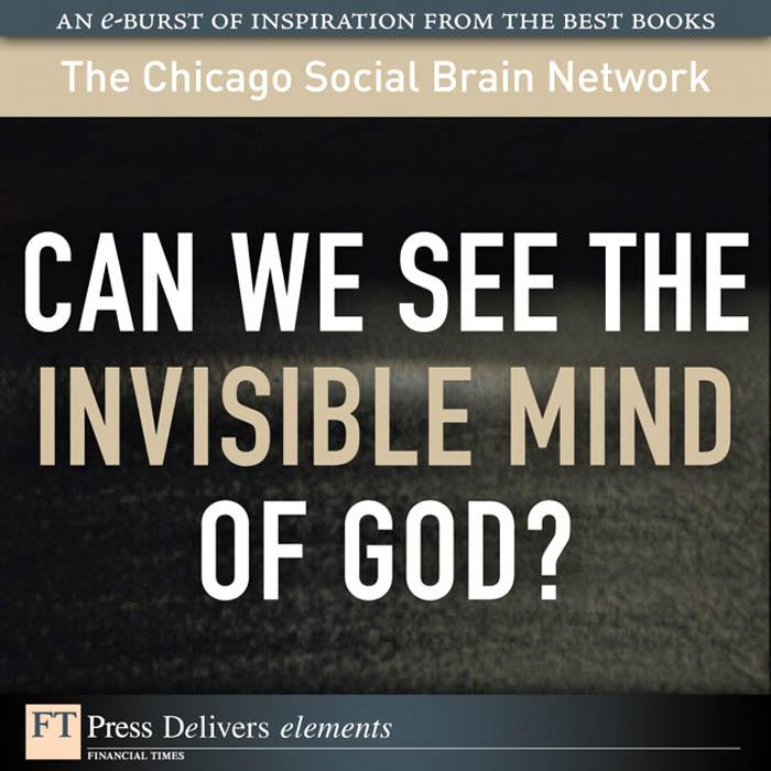 Can We See the Invisible Mind of God? EB9780132658317