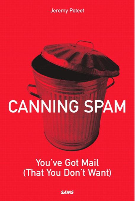 Canning Spam: You've Got Mail (That You Don't Want) EB9780768663464