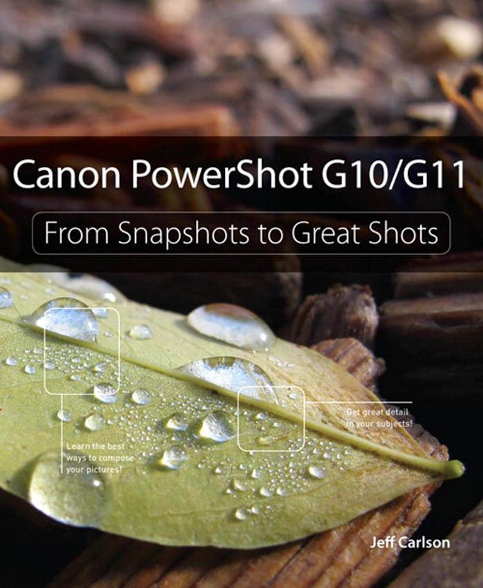Canon PowerShot G10 / G11: From Snapshots to Great Shots EB9780321702920