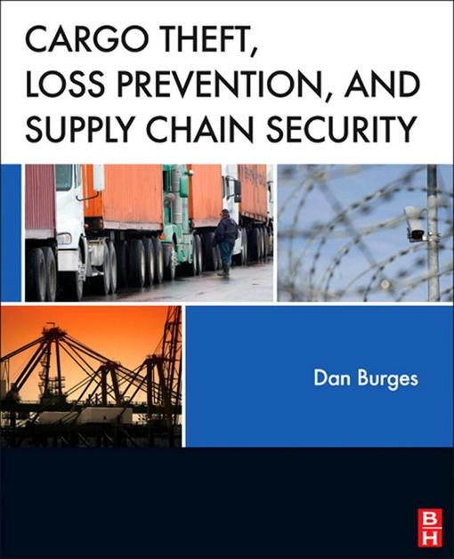 Cargo Theft, Loss Prevention, and Supply Chain Security EB9780123914682