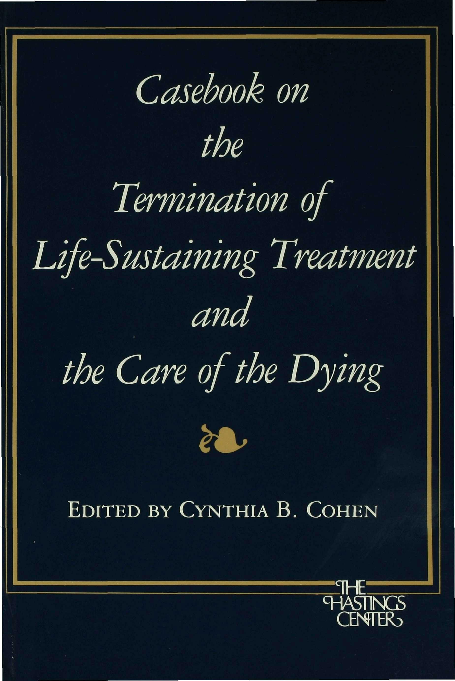 Casebook on the Termination of Life-Sustaining Treatment and the Care of the Dying EB9780253113627