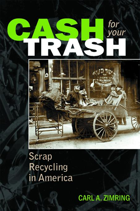 Cash For Your Trash: Scrap Recycling in America EB9780813537917