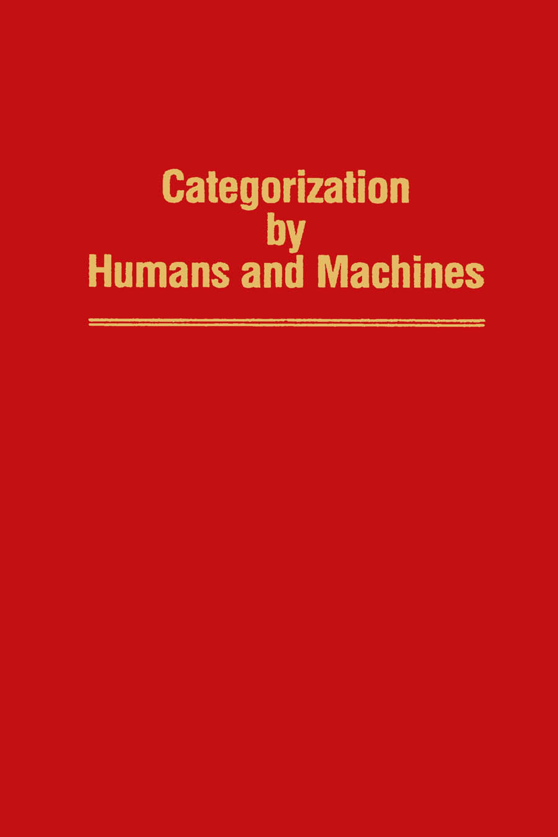 Categorization by Humans and Machines: Advances in Research and Theory EB9780080863801