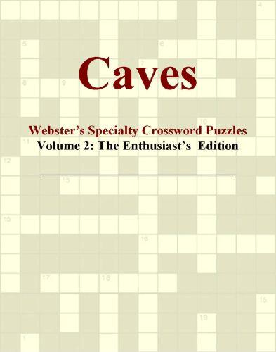 Caves - Webster's Specialty Crossword Puzzles, Volume 2: The Enthusiast's  Edition