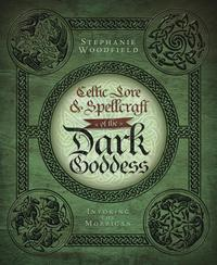 Celtic Lore & Spellcraft of the Dark Goddess EB9780738730851