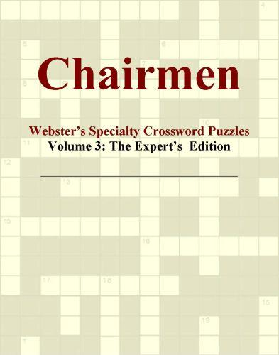 Chairmen - Webster's Specialty Crossword Puzzles, Volume 3: The Expert's  Edition EB9780546423334