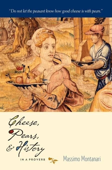 Cheese, Pears, and History in a Proverb EB9780231526937