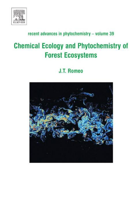 Chemical Ecology and Phytochemistry of Forest Ecosystems: Proceedings of the Phytochemical Society of North America EB9780080458571