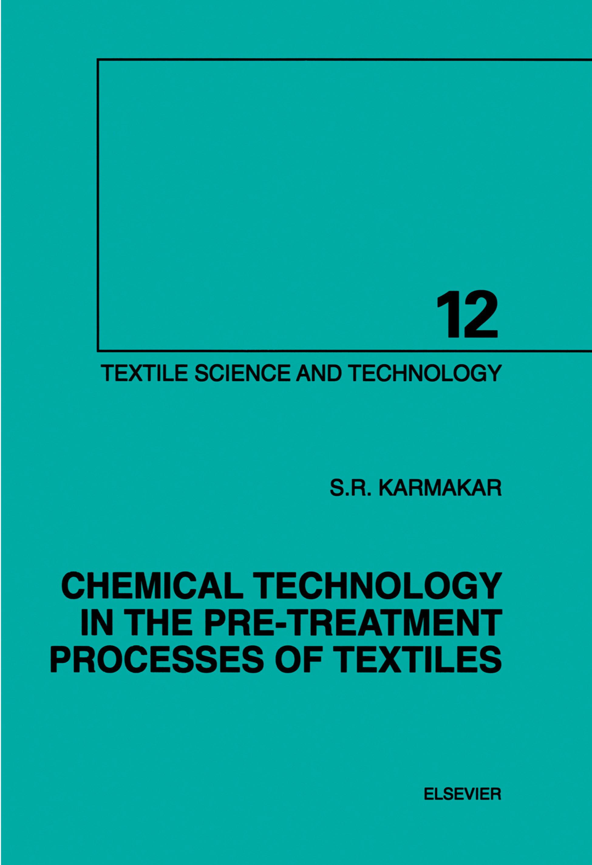 Chemical Technology in the Pre-Treatment Processes of Textiles EB9780080539478