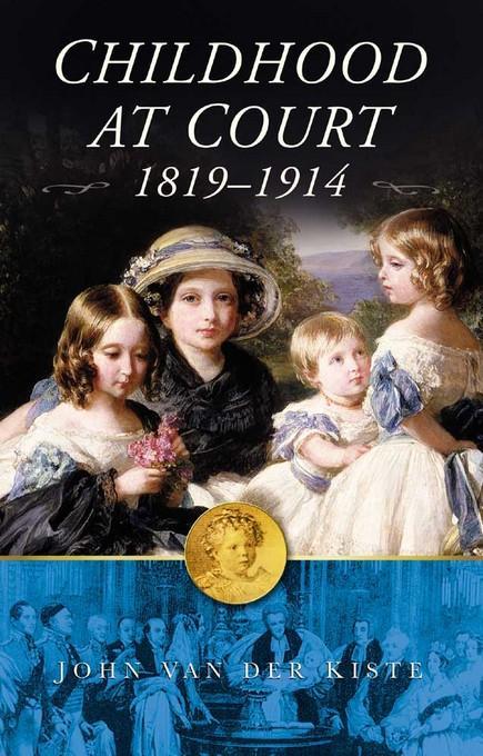 Childhood at Court, 1819-1914 EB9780752473086