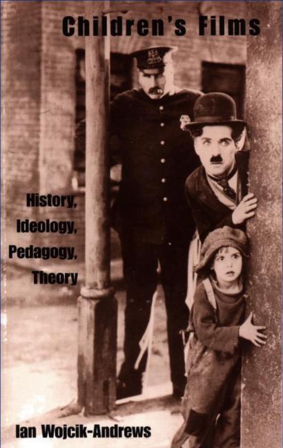 Childrens Films: History, Ideology, Pedagogy, Theory EB9780203900208