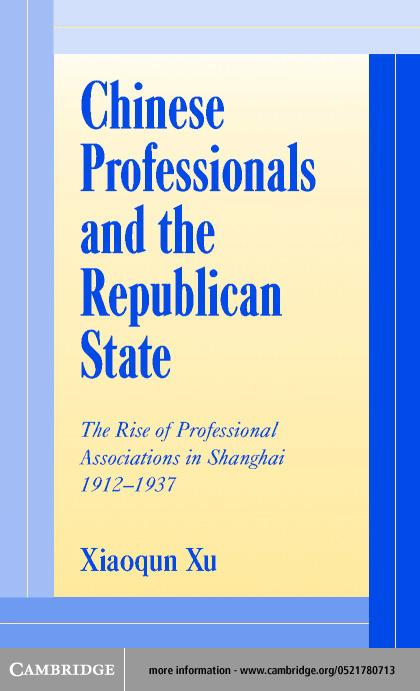 Chinese Professionals and the Republican State EB9780511034879