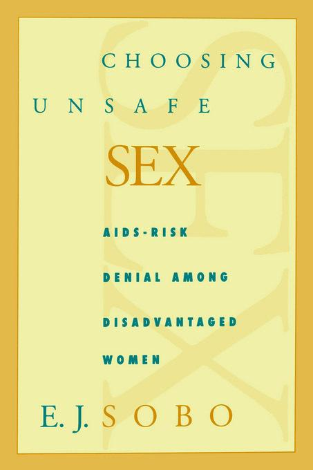 Choosing Unsafe Sex EB9780812200379