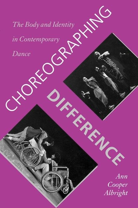 Choreographing Difference: The Body and Identity in Contemporary Dance EB9780819569912