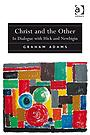 Christ and the Other: In Dialogue with Hick and Newbigin EB9780754698784