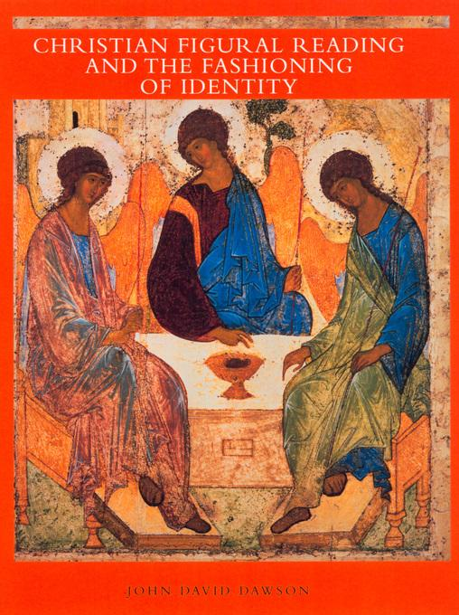 Christian Figural Reading and the Fashioning of Identity EB9780520925984