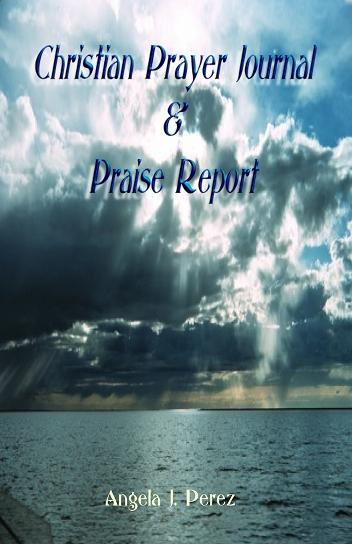 Christian Prayer Journal & Praise Report EB9780977832835