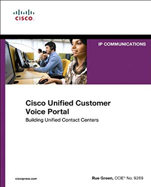 Cisco Unified Customer Voice Portal: Building Unified Contact Centers EB9780132660372