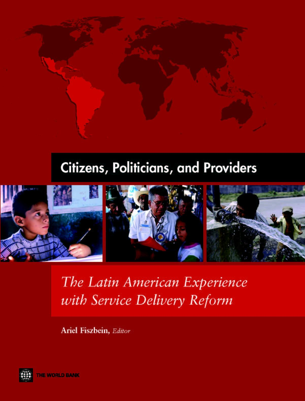 Citizens, Politicians and Providers: The Latin American Experience with Service Delivery Reform EB9780821360903