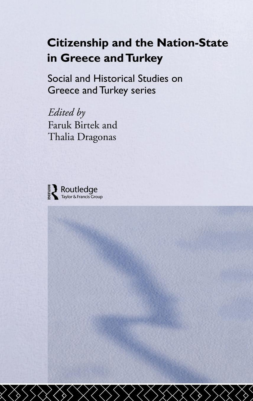Citizenship and the Nation-State in Greece and Turkey EB9780203311462