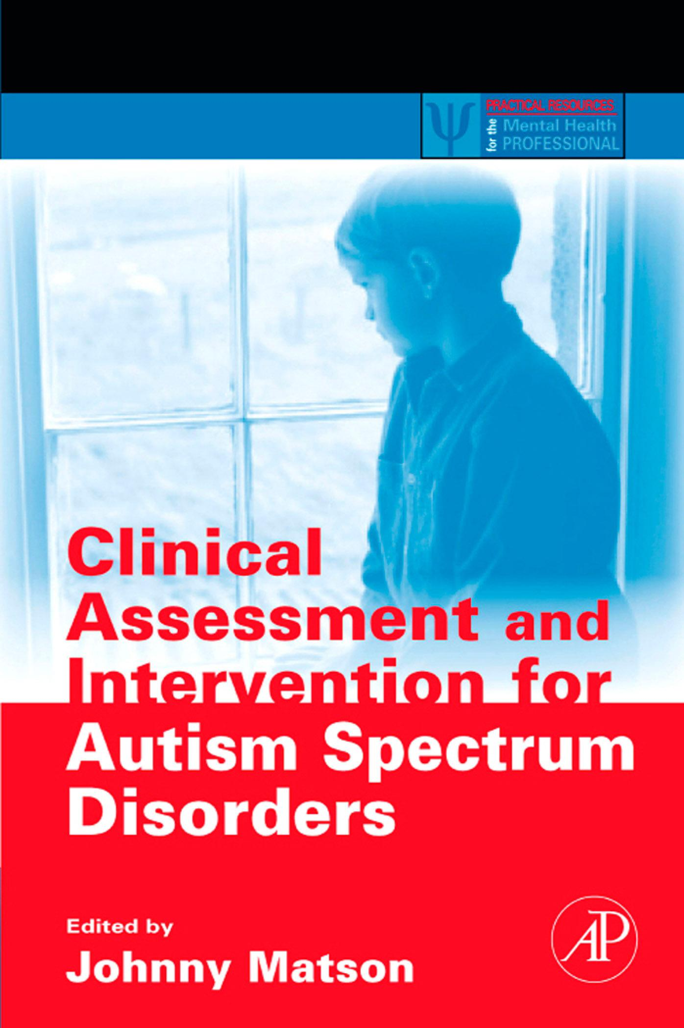 Clinical Assessment and Intervention for Autism Spectrum Disorders EB9780080559803
