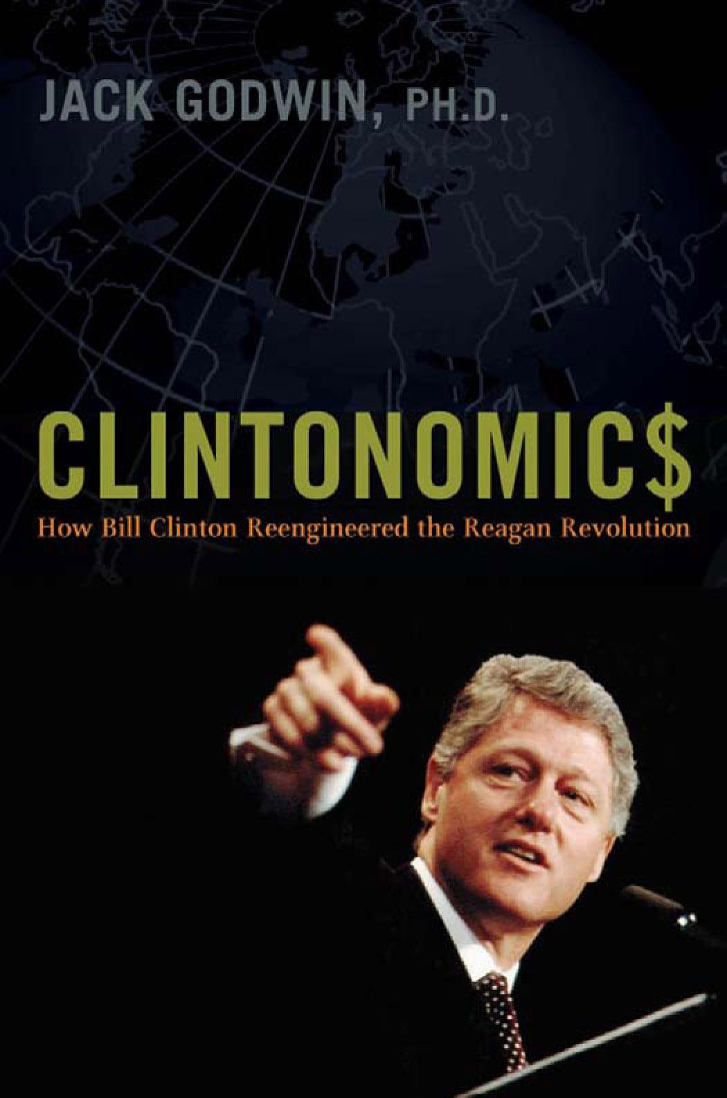 Clintonomics: How Bill Clinton Reengineered the Reagan Revolution EB9780814413999