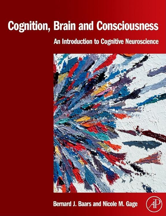 Cognition, Brain, and Consciousness: Introduction to Cognitive Neuroscience EB9780080546988