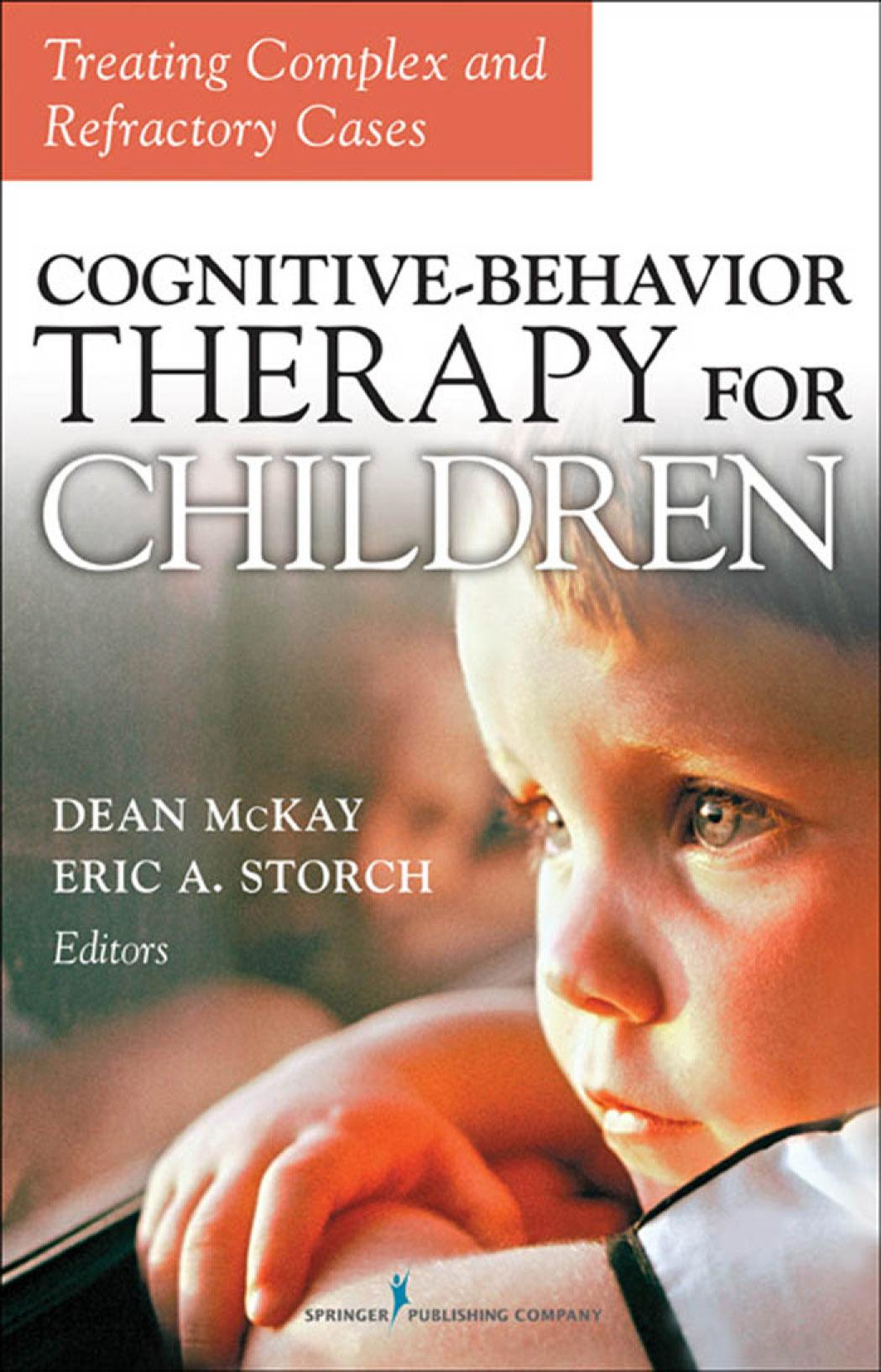 Cognitive Behavior Therapy for Children: Treating Complex and Refractory Cases EB9780826116871