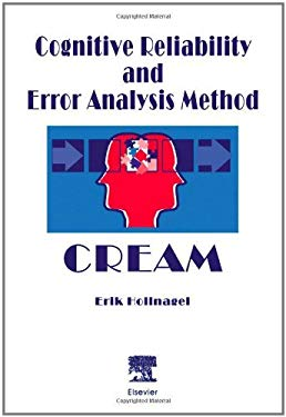 Cognitive Reliability and Error Analysis Method (CREAM) EB9780080529295