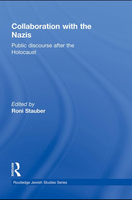Collaboration with the Nazis: Public Discourse after the Holocaust