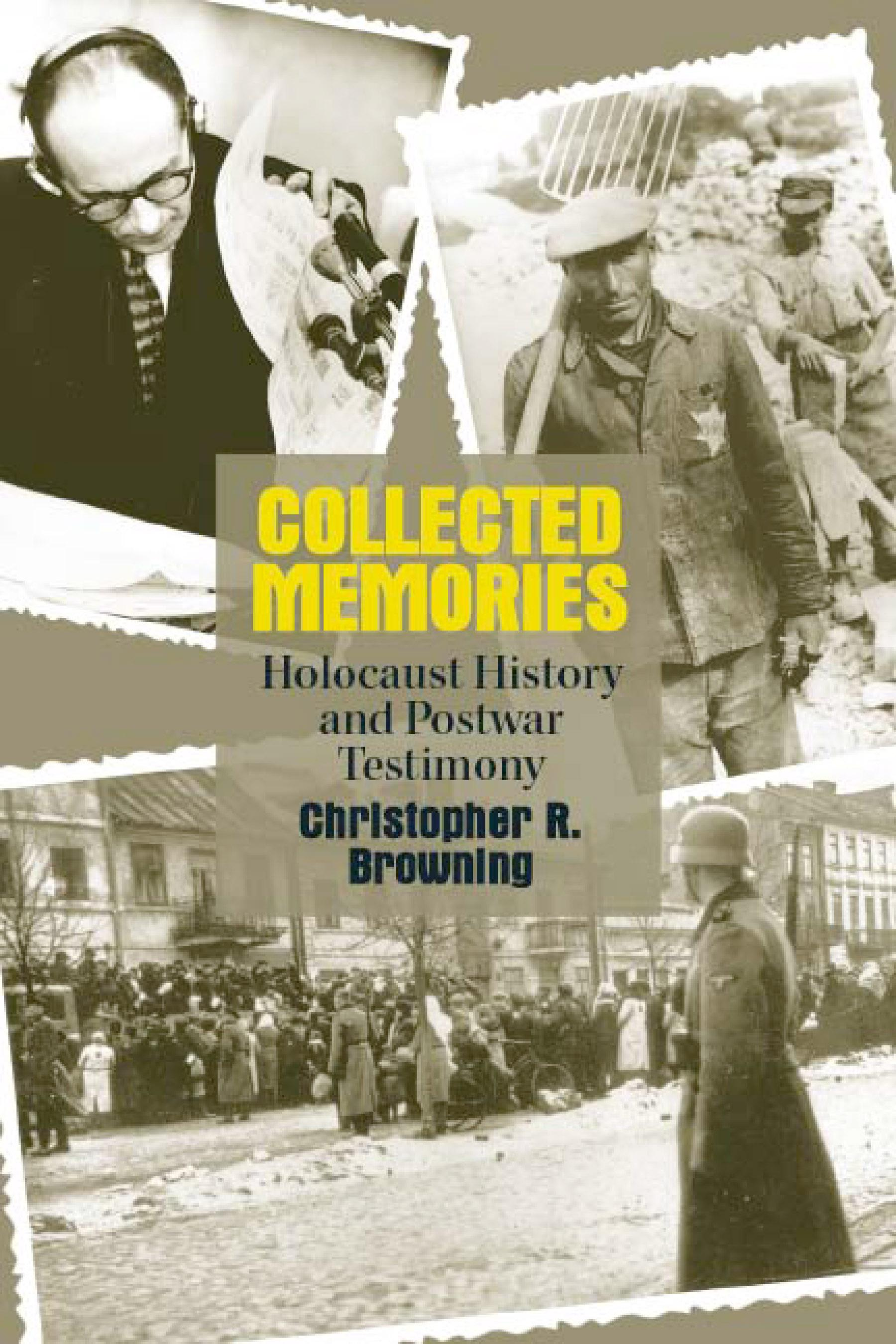 Collected Memories: Holocaust History and Postwar Testimony EB9780299189839