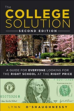 College Solution, The: A Guide for Everyone Looking for the Right School at the Right Price, 2/e EB9780132944694