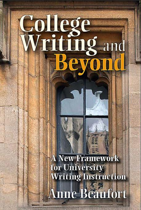 College Writing and Beyond: A New Framework for University Writing Instruction EB9780874216639
