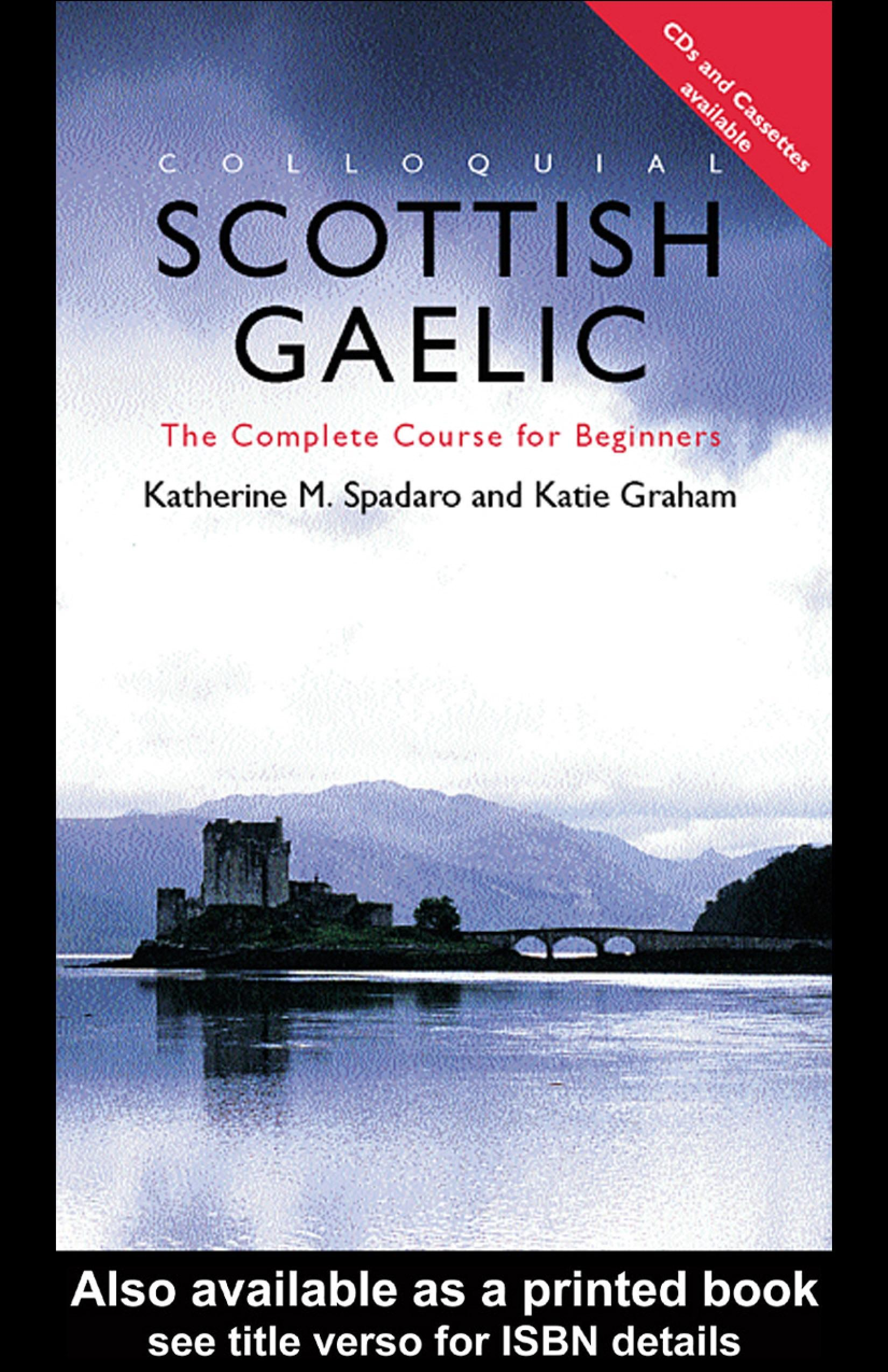 Colloquial Scottish Gaelic: The Complete Course for Beginners EB9780203987490
